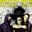 Faith No More vs. Alan Walker vs. Jack Ü - Darkside Arithmetic where are you now