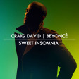 Sweet Insomnia - 2017 (Craig David vs. Beyonce)