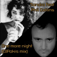 Sandra feat Phil Collins - One more night (DJPakis mix)