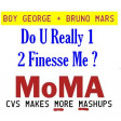 CVS - Do U Really 1 2 Finesse Me (Boy George + Bruno Mars) v1