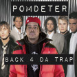 pomDeter - Back 4 Da Trap