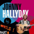 JOHNNY HALLYDAY - MEDLEY 2017 PART 2 by DJ WILS !