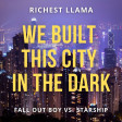 We Built This City in the Dark (Fall Out Boy vs. Starship)