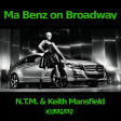 NTM Vs. Keith Mansfield - Ma Benz on Broadway