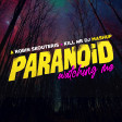 Robin Skouteris & Kill_mR_DJ - Paranoid Watching Me (MASHUP)