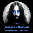 Imagine Heaven ( John Lennon vs The Cure vs The Bevis Frond )