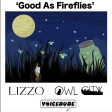 """Good As Fireflies"" - Lizzo Vs. Owl City   [produced by Voicedude]"