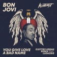 Bon Jovi - You Give Love A Bad Name (Electro Urban Remix Feat Ludacris)