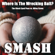 Where Is The Wrecking Ball? (The Black Eyed Peas vs. Miley Cyrus)