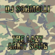 DJ Schmolli - The Lazy Army Song [2016]