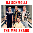 DJ Schmolli - The MfG Skank [2017]