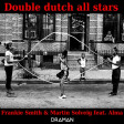 Martin Solveig Ft. Alma Vs. Frankie Smith - Double dutch all stars
