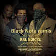 Black nota - Calle 13 - Pal Norte (Black Nota Remix)