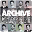 Archive & Joy Division - Numb Isolation