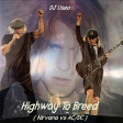 Highway To Breed ( Nirvana vs AC/DC )