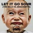 Ryan Nellis Mashups - Let It Go Sour (The Kills vs. Dragonette)
