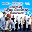 E-40 vs Backstreet Boys vs C+C - Everybody Tell Me When To Go Dance Now (Mashup)