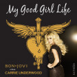 My Good Girl Life (Bon Jovi vs. Carrie Underwood)