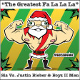 """The Greatest Fa La La La"" - Sia Vs. Justin Bieber & Boyz II Men  [produced by Voicedude]"