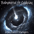 A Sky Full Of Starlights (Coldplay vs BABYMETAL)