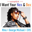I Want Your Nex & Bex (CVS 'Frontpage' Mashup) - Khia + George Michael