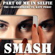 Part of Me In Selfie (The Chainsmokers vs. Katy Perry)