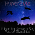 HyperZyle - I Used to Know a Sky Full of Starships [EXTENDED]