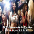 DJ Useo - A Pornwatch Party ( B.A.D. vs T.I.L.F. )