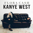 """You're Somebody Stronger"" (Flora Cash vs. Kanye West)"