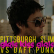 Pittsburgh Slim vs. Daft Punk - Girls Kiss Crescendolls (DJ Yoshi Fuerte Blend)