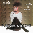 Punching Shadows (Pat Benatar vs. The Naked and Famous)