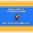 Walk Like a Pharaoh Man (The Bangles vs Mega Man 4)