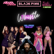 BLACKPINK, Ariana Grande, Nicki Minaj ft. Snoop Dogg - Whistle 7 rings (Delarge Mashup)