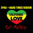 CVS - Cali Hard Times (2Pac + Hard Times Riddim) v5 - OLDER VERSION