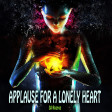 Applause For A Lonely Heart