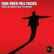 Xam - Take Over Full Focus (Armin van Buuren ft Eva Simons)