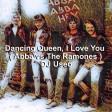 DJ Useo - Dancing Queen, I Love You ( Abba vs The Ramones )