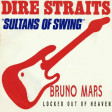"""Sultans Of Heaven"" (Dire Straits vs. Bruno Mars)"