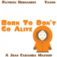 Born To Don't Go Alive