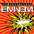 Without The Bomb (The Bucketheads vs. Eminem)