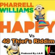 Pharrell Williams-Happy Vs 40 Thief's Riddim Prod. BY J.A.R