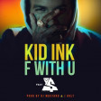 Kid Ink ft Ty Dolla Sign – F With U (Bastard Batucada FcomU Remix)