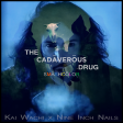 The Cadaverous Drug [Kai Wachi x Nine Inch Nails]