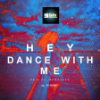 Hey Dance With Me by DJ SeVe