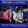 Break Me Up Before You Go Thru (Wham! vs Queen)