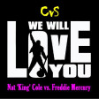 We Will L-O-V-E You (CVS 'Frontpage' Mashup) - Queen + Nat 'King' Cole