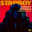 The Weeknd - Starboy (feat. Daft Punk) (Sweet Drinkz Xpress Remix)