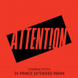 Charlie Puth - Attention (DJ Prince Extended Remix)