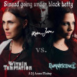 Sinead going under black betty (Within Temptation vs. Evanescence vs. Ram Jam)