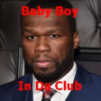 Baby Boy In Da Club (CVS 2018 Mashup) - Beyoncé + Sean Paul + 50 Cent